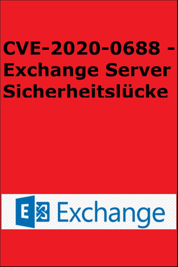 CVE-2020-0688 - Exchange Server Sicherheitslücke - Microsoft / Public domain