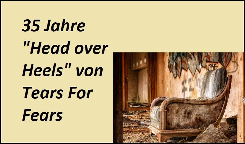 """35 Jahre """"Head over Heels"""" von Tears For Fears - Bild von Peter H auf Pixabay"""