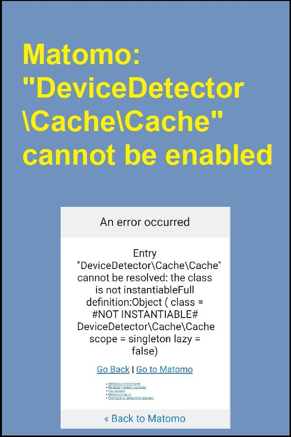 """Matomo: """"DeviceDetector\Cache\Cache"""" cannot be enabled"""