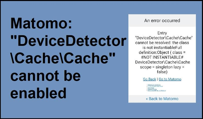 "Matomo: ""DeviceDetector\Cache\Cache"" cannot be enabled"