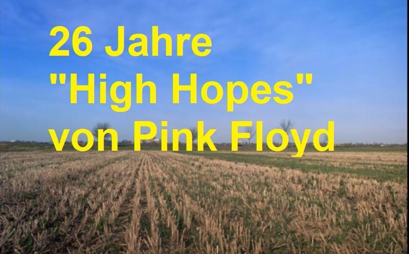 """26 Jahre """"High Hopes"""" von Pink Floyd"""