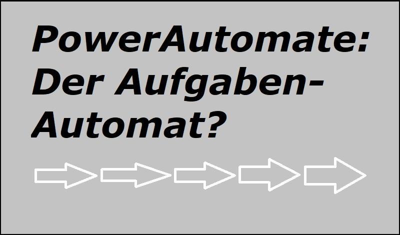 PowerAutomate: Der Aufgaben-Automat?