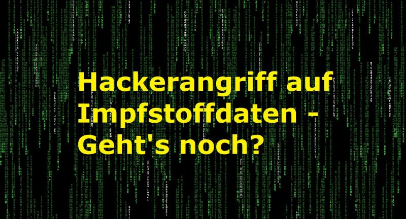Hackerangriff auf Impfstoffdaten - Geht's noch? - Bild von Tobias_ET auf Pixabay