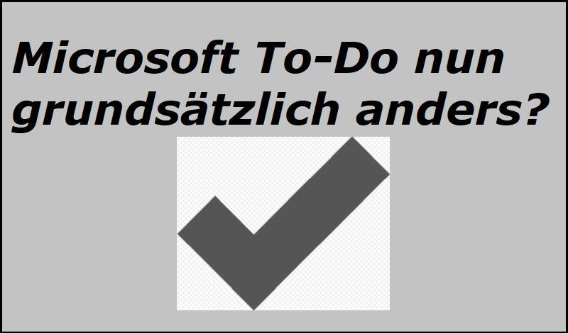 Microsoft To-Do nun grundsätzlich anders?