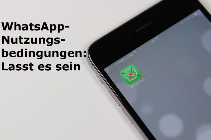WhatsApp-Nutzungsbedingungen: Lasst es sein - Bild von Oliver Graumnitz auf Pixabay
