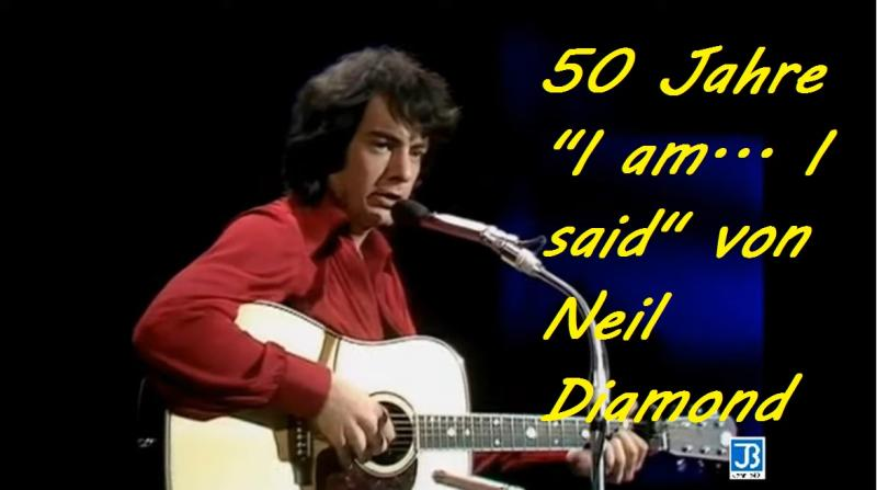 "50 Jahre ""I am... I said"" von Neil Diamond - Screenshot von YouTube/"