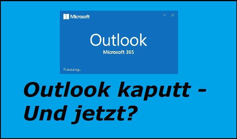 Outlook kaputt - Und jetzt?