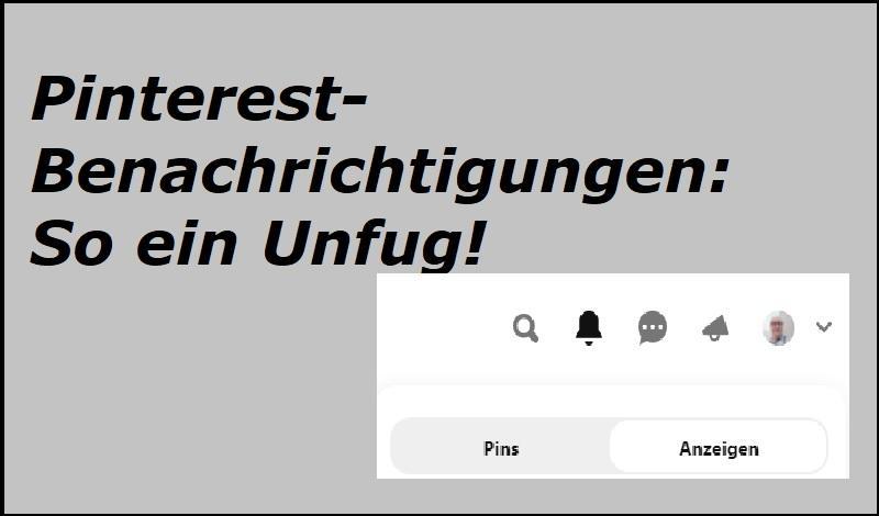 Pinterest-Benachrichtigungen: So ein Unfug!