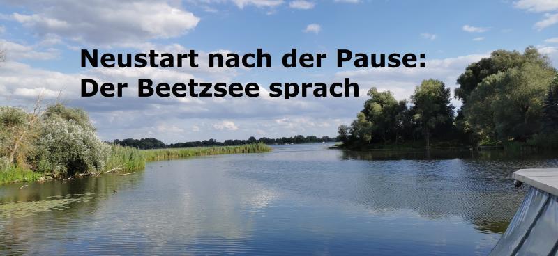 Neustart nach der Pause: Der Beetzsee sprach