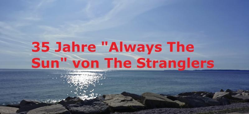 """35 Jahre """"Always The Sun"""" von The Stranglers"""